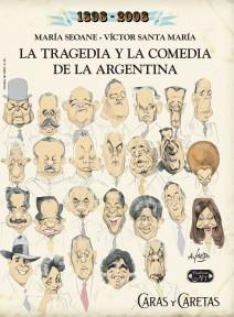 LA TRAGEDIA Y LA COMEDIA DE LA ARGENTINA 1898-2008