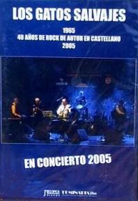 LOS GATOS SALVAJES EN CONCIERTO 2005
